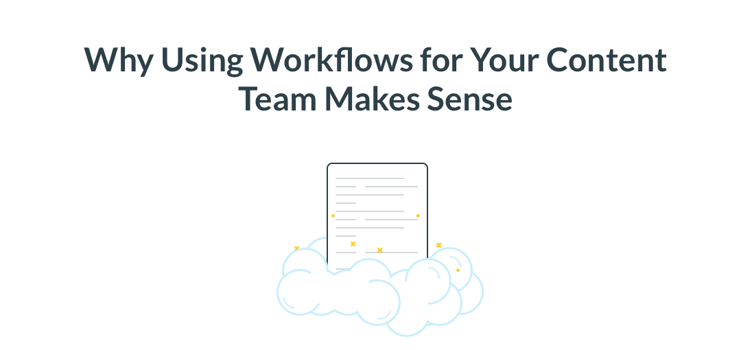 Why Using Workflows for Your Content Team Makes Sense